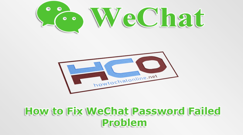 How to Fix WeChat Password Failed Problem