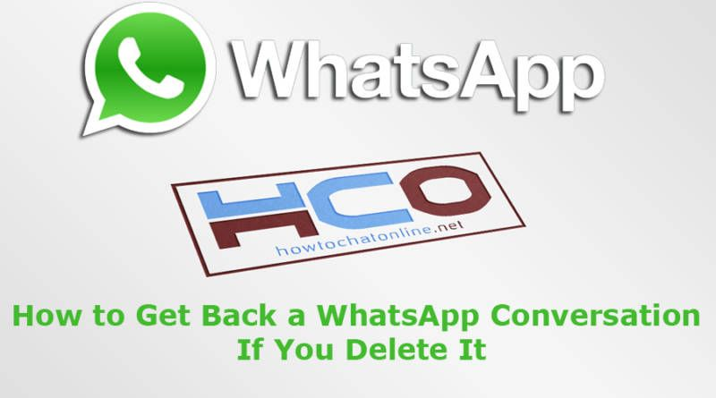 How to Get Back a WhatsApp Conversation If You Delete It