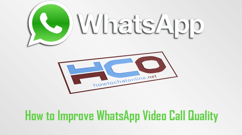 How to Improve WhatsApp Video Call Quality