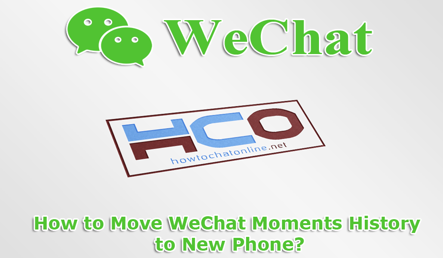 How to Move WeChat Moments History to New Phone