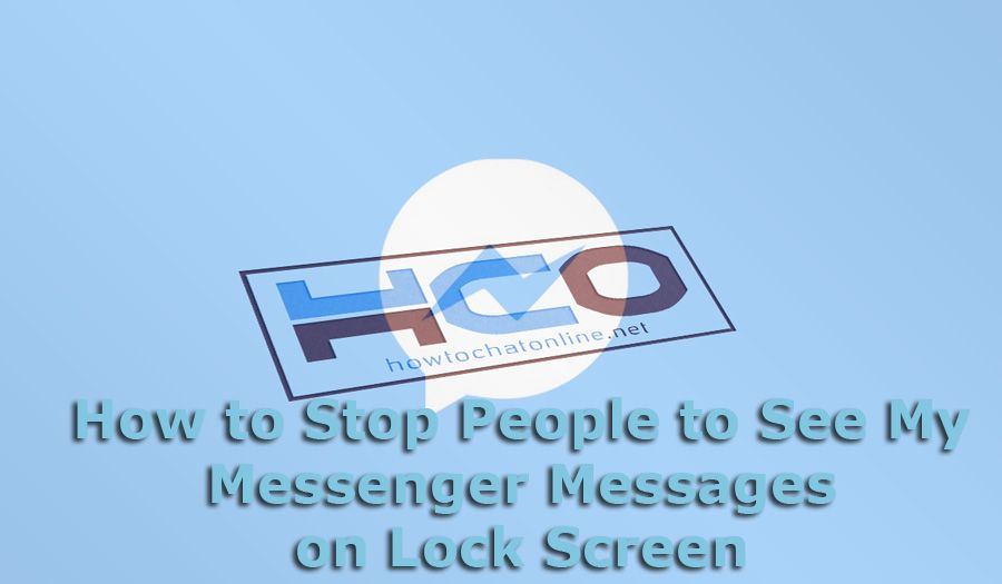 How to Stop People to See My Messenger Messages on Lock Screen