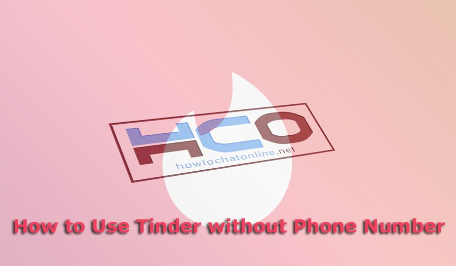 How to Use Tinder without Phone Number