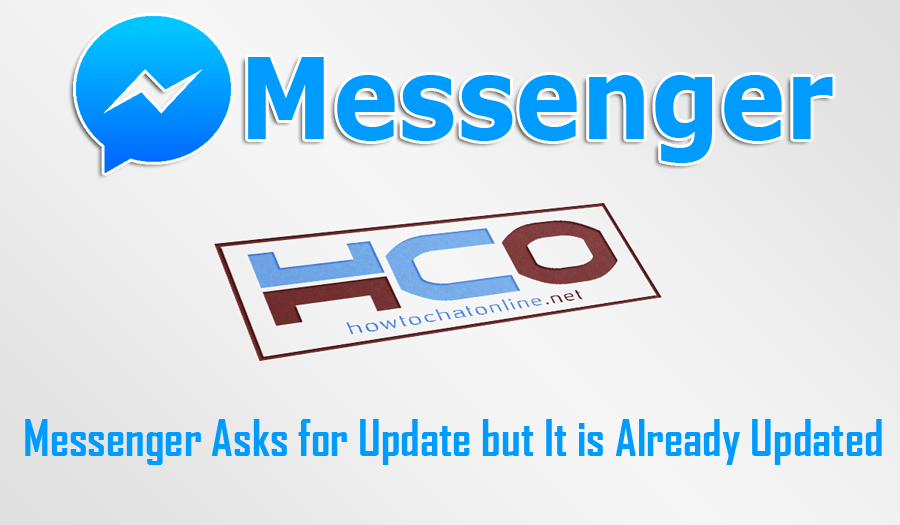 Messenger Asks for Update but It is Already Updated