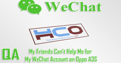 My Friends Cant Help Me for My WeChat Account on Oppo A3S
