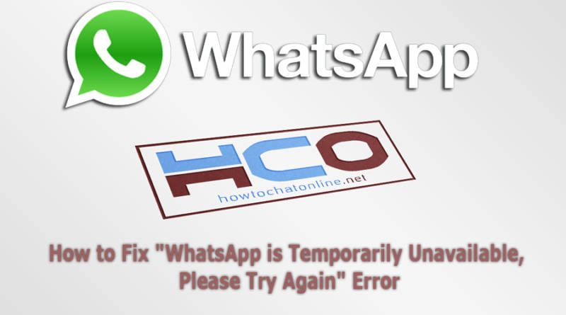 WhatsApp is Temporarily Unavailable