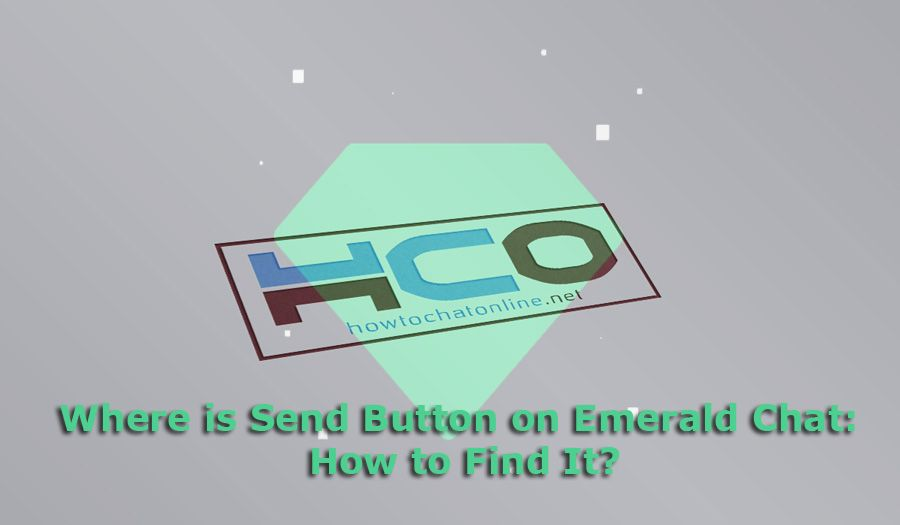 Where is Send Button on Emerald Chat
