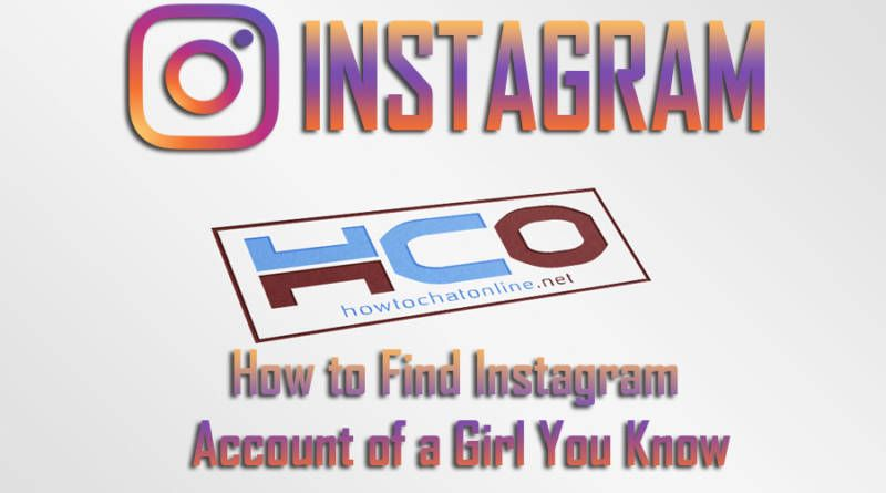 How to Find Instagram Account of a Girl You Know