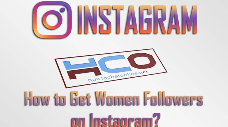 How to Get Women Followers on Instagram