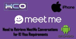 Need to Retrieve MeetMe Conversations for K1 Visa Requirements