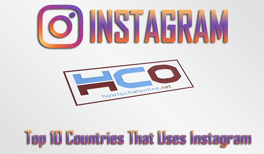Top 10 Countries That Uses Instagram