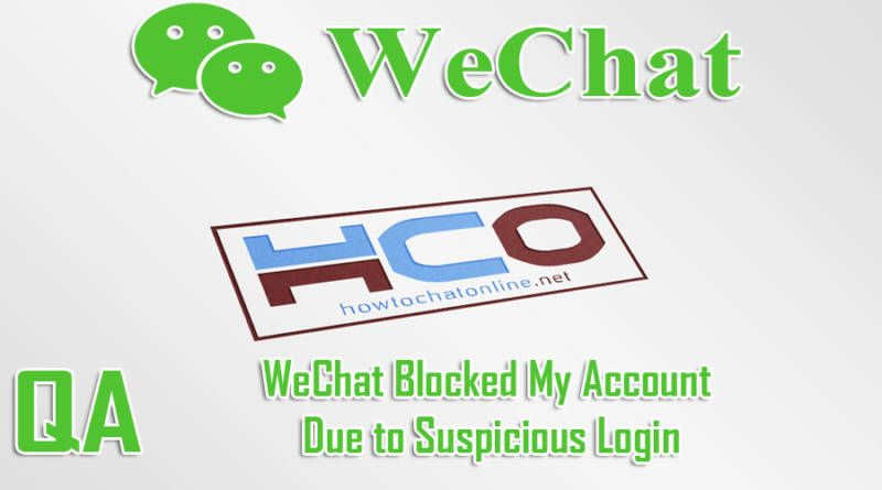 WeChat Blocked My Account Due to Suspicious Login