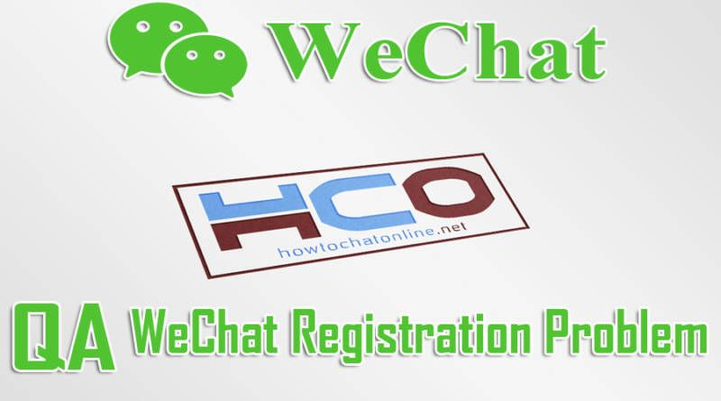 WeChat Registration Problem