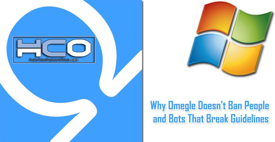 Why Omegle Doesn't Ban People and Bots That Break Guidelines