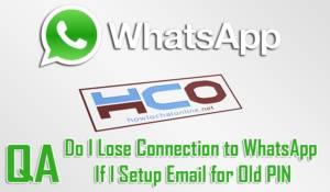 Do I Lose Connection to WhatsApp If I Setup Email for Old PIN