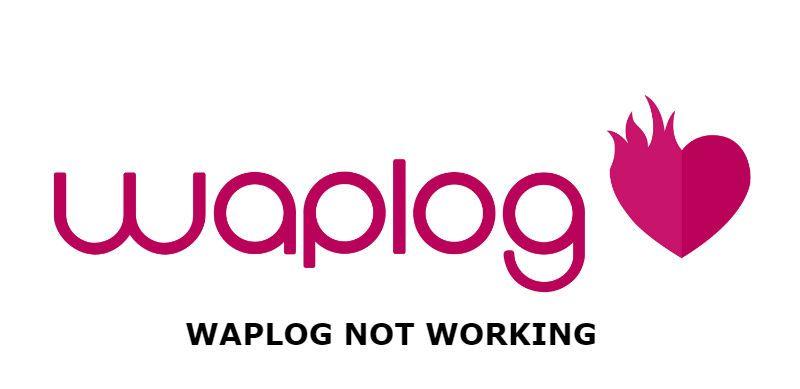 Waplog Not Working