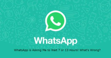 WhatsApp is Asking Me to Wait 7 or 13 Hours